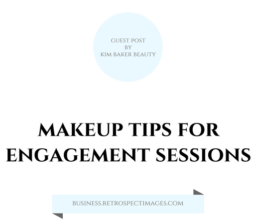 Beauty Tips for Engagement Sessions from Kim Baker Beauty - The